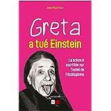 Greta a tué Einstein: La science sacrifiée sur l'autel de l'écologisme