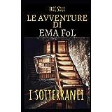 Le Avventure di Ema FoL: I Sotterranei