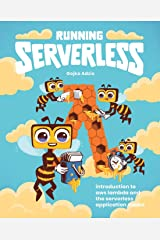 Running Serverless: Introduction to AWS Lambda and the Serverless Application Model Paperback