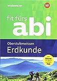 Fit fürs Abi / Neubearbeitung: Fit fürs Abi: Erdkunde Oberstufenwissen