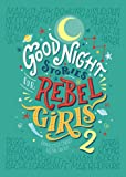 Good Night Stories for Rebel Girls 2: Volume 2
