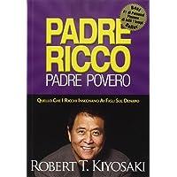 Scaricare Libri Padre ricco padre povero. Quello che i ricchi insegnano ai figli sul denaro PDF