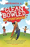 Cleaned Bowled: Butterfingers