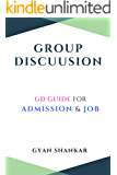 GROUP DISCUSSION: GD Guide for Admission & Job