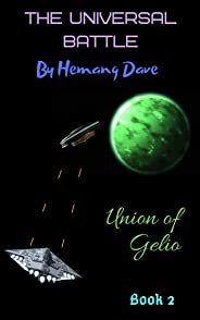Union of Gelio (The Universal Battle Book 2)