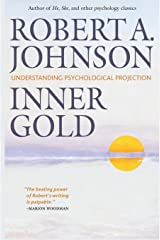 Inner Gold: Understanding Psychological Projection (English Edition) Kindle Ausgabe