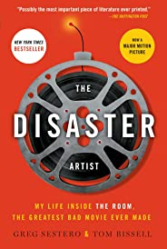 The Disaster Artist: My Life Inside the Room, the Greatest Bad Movie Ever Made by Greg Sestero, Tom Bissell - Paperback