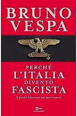 Perché l'Italia diventò fascista: (e perché il fascismo non può tornare) Formato Kindle