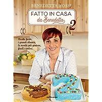 Fatto in casa da Benedetta  Ricette furbe  i grandi classici  le novit agrave  pi ugrave  gustose  facili e veloci  Ediz  illustrata  2