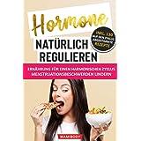 Hormone natürlich regulieren: Ernährung für einen harmonischen Zyklus: Wie du Menstruationsbeschwerden linderst: PMS, Blähbau