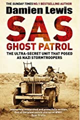 SAS Ghost Patrol: The Ultra-Secret Unit That Posed As Nazi Stormtroopers Paperback
