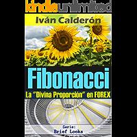 """Fibonacci: La """"Divina Proporción"""" en FOREX (Spanish Edition)"""