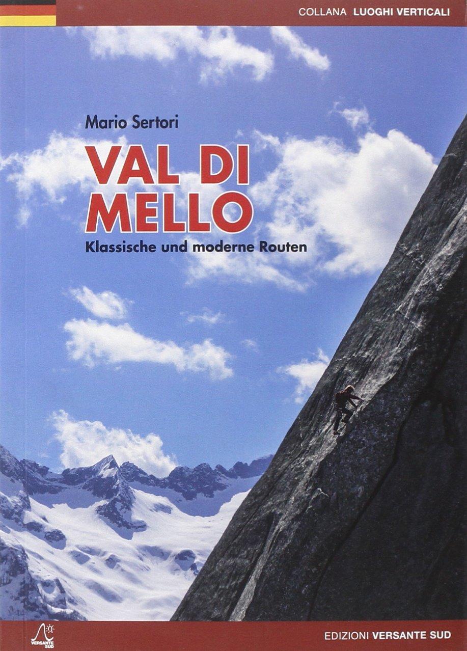 Val di Mello: Klassische und moderne Routen