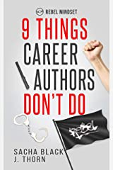 9 Things Career Authors Don't Do: Rebel Mindset Kindle Edition
