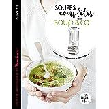 Soupes complètes avec Soup & co (Les petits Moulinex/Seb)