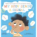 My Body Sends a Signal: Helping Kids Recognize Emotions and Express Feelings: 9783982142890