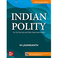 Indian Polity For Civil Services and Other State Examinations  6th Revised Edition