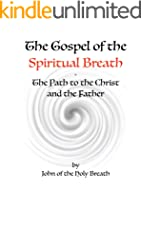 The Gospel of the Spiritual Breath: The Path to the Christ and the Father