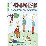 1 Adivinanza por día - 366 adivinanzas para leer en familia: Acertijos infantiles aptos para niños y niñas a partir de 6 años