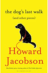 The Dog's Last Walk: (and Other Pieces) Kindle Edition