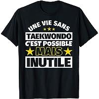 Taekwondo cadeau drôle Une vie sans Taekwondo c'est possible T-Shirt