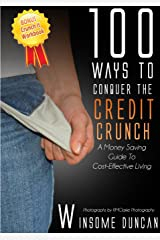 100 Ways To Conquer The Credit Crunch Paperback