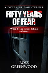 FIFTY YEARS OF FEAR: When living means taking a chance (Dark Lives Book 1) Kindle Edition