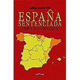 España sentenciada: Pero no vencida: 35 (Última Línea de Ensayo)