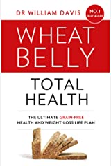 Wheat Belly Total Health: The effortless grain-free health and weight-loss plan (English Edition) Formato Kindle