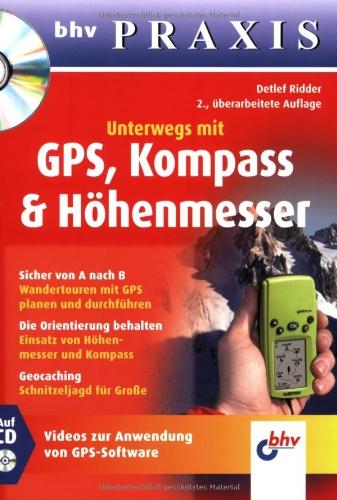 Preisvergleich Produktbild Unterwegs mit GPS, Kompass & Höhenmesser