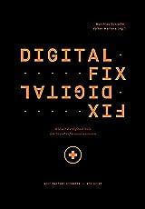 Digital Fix - Fix Digital. Wie wir die digitale Welt von Grund auf erneuern können (Edition NFO)