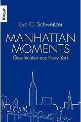Manhattan Moments: Geschichten aus New York Taschenbuch