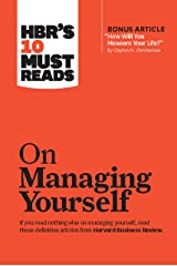 "HBR's 10 Must Reads on Managing Yourself (with bonus article ""How Will You Measure Your Life?"" by Clayton M. Christensen) Kindle Edition"
