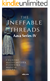 The Ineffable Threads: Aava Series IV
