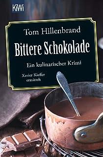 d1be57238bec49 Bittere Schokolade  Ein kulinarischer Krimi Xavier Kieffer ermittelt (Die  Xavier-Kieffer-Krimis
