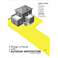 Step by Step Design a House with Autocad Architecture (English Edition)