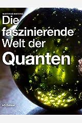 Die faszinierende Welt der Quanten (Faszinierende Physik 1) Kindle Ausgabe