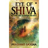 Eye of Shiva: Beyond the Quantum Universe