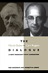 The Martin Buber-Carl Rogers Dialogue: A New Transcript With Commentary (SUNY series in Communication Studies) Paperback