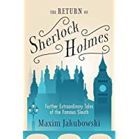The Return of Sherlock Holmes: Further Extraordinary Tales of the Famous Sleuth