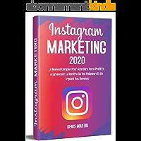 Instagram Marketing 2.0; Le manuel complet pour accroître votre profil en augmentant le nombre de vos followers et en…