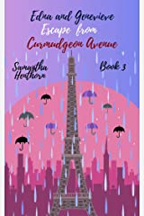 Edna and Genevieve Escape From Curmudgeon Avenue: Curmudgeon Avenue #3 Kindle Edition