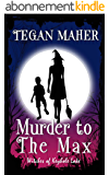 Murder to the Max: Witches of Keyhole Lake Book 2 (Witches of Keyhole Lake Southern Mysteries) (English Edition)