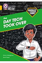 Shinoy and the Chaos Crew: The Day Tech Took Over: Band 09/Gold (Collins Big Cat) Paperback