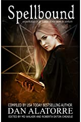 Spellbound: A horror anthology with 27 stories from 16 authors (The Box Under The Bed Book 4) Kindle Edition