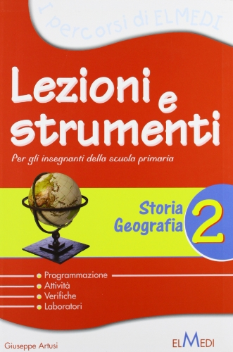 Lezioni e strumenti. Storia e geografia. Per la 2 classe elementare