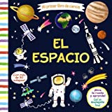 Mi primer libro de ciencia. El espacio (Castellano - A PARTIR DE 3 AÑOS - MANIPULATIVOS (LIBROS PARA TOCAR, JUGAR Y PINTAR),