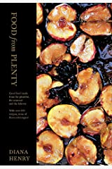 Food From Plenty: Good food made from the plentiful, the seasonal and the leftover.  With over 300 recipes, none of them extravagant Hardcover