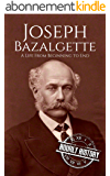 Joseph Bazalgette: A Life From Beginning to End (English Edition)