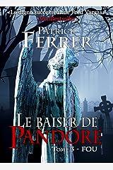 Le baiser de Pandore - Tome 3: Fou Format Kindle